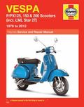 Vespa P/PX125, 150 and 200 Scooter Service and Repair Manual, 1978 to 2014