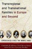 Transregional and Transnational Families in Europe and Beyond: Experiences Since the Middle ...