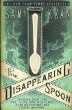 The Disappearing Spoon and Other True Tales of Madness, Love, and the History of the World f...