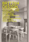 British Design : Tradition and Modernity Since 1948
