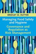 Managing Food Safety and Hygiene : Governance and Regulation As Risk Management