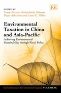 Environmental Taxation in China and Asia Pacific : Achieving Sustainability Through Fiscal P...
