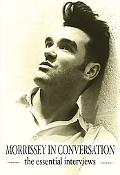 Morrissey in Conversation The Essential Interviews