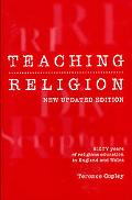 Teaching Religion: Sixty Years of Religious Education in England and Wales