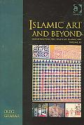 Islamic Art And Beyond Constructing the Study of Islamic Art