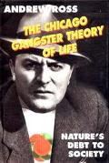 Chicago Gangster Theory of Life: Ecology, Culture and Society - Andrew Ross - Hardcover