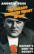 Chicago Gangster Theory of Life Nature's Debt to Society