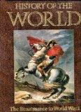 History of the World The Renaissance to World War I
