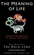 Meaning of Life Buddhist Perspectives on Cause & Effect