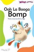 Ooh la Booga Bomp
