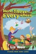 Here, There and Everywhere : Stories from Many Lands