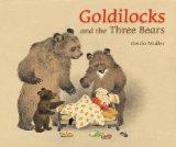 Goldilocks and the Three Bears. Gerda Muller