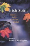 Irish Spirit Pagan, Celtic, Christian, Global