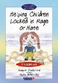 Helping Children Locked in Rage or Hate: A Guidebook - Margot Sunderland - Other Format