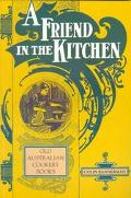 Friend in the Kitchen Old Australian Cookery Books