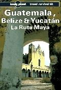Lonely Planet Guatemala, Belize & Yucatan '94: Travel Survival Kit - Tom Brosnahan