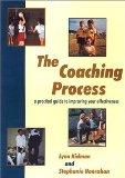 The Coaching Process: a practical guide to improving your effectiveness