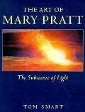 Art of Mary Pratt the Substance of Light