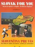 Slovak for You = Slovencina Pre Vas Slovak for Speakers of English  Textbook for Beginners =...