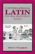 Conversational Latin for Oral Proficiency Phrase Book and Dictionary