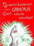 Quomodo Indiviosulus Nomine Grinchus/How the Grinch Stole Christmas