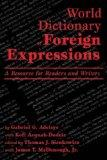 World Dictionary of Foreign Expressions A Resource for Readers and Writers