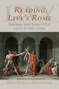 Reading Livy's Rome Selections From Books I-VI Of Livy's Ab Urbe Condita