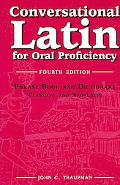 Conversational Latin For Oral Proficiency Phrase Book and Dictionary; Classi
