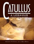 Catullus :a Legamus Transitional Reader A Legamus Transitional Reader