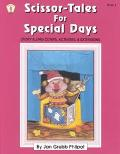 Scissor-Tales for Special Days Storytelling Cutups, Activities & Extensions