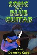 Song on a Blue Guitar A Novel