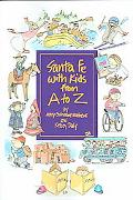 Santa Fe With Kids From A To Z Top Things To See, Top Things To Do, Top Day Trips, Museums, ...