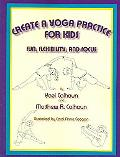 Create a Yoga Practice for Kids Fun, Flexibility, And Focus