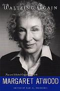 Waltzing Again New and Selected Conversations With Margaret Atwood