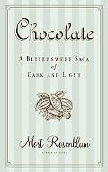 Chocolate A Bittersweet Saga of Dark and Light