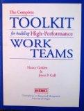 The Complete Toolkit for Building High-Performance Work Teams