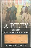 Piety Above the Common Standard Jesse Mercer and the Defense of Evangelistic Calvinism