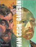 Van Gogh and Gauguin: The Studio of the South