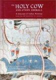 The Holy Cow and Other Animals: A Selection of Indian Paintings from the Art Institute of Ch...