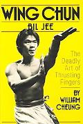 Wing Chun Bil Jee Deadly Art of Thrusting Fingers