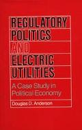 Regulatory Politics and Electric Utilities