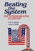 Beating the System The Underground Economy