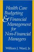 Health Care Budgeting and Financial Management for Non-Financial Managers A New England Heal...