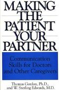 Making the Patient Your Partner Communication Skills for Doctors & Other Caregivers