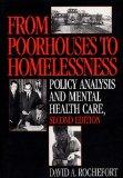 From Poorhouses to Homelessness Policy Analysis and Mental Health Care
