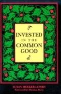 Invested in the Common Good: Economics as if the Earth Really Mattered