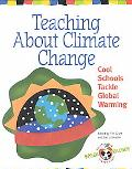 Teaching About Climate Change Cool Schools Tackle Global Warming