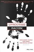 Uprooting Racism How White People Can Work for Racial Justice