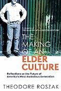 The Making of an Elder Culture: Reflections on the Future of America's Most Audacious Genera...
