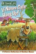If Nature Calls-- Hang Up! A Classic Collection of Outdoor Humor